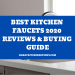 Best Kitchen Faucets 2020 Reviews & Buying Guide (Exclusive List)