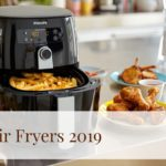 Best Air Fryers 2019 Reviews & Buying Guide (100% Recommended)