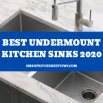 Best Undermount Kitchen Sinks 2020 Reviews & Buying Guide (100% Recommended)