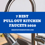 7 Best Pull out Kitchen Faucets: 2020 Buying Guide